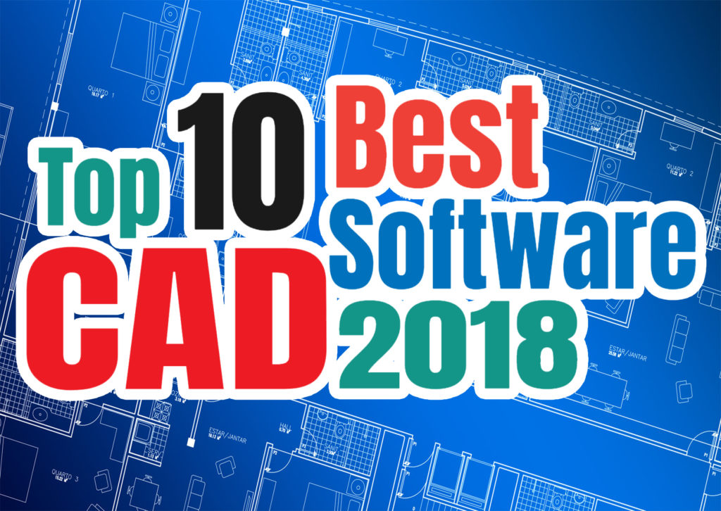 Top 10 CAD Software (Computer Aided Design Programs) for 2018   Free CAD Tips And Tricks