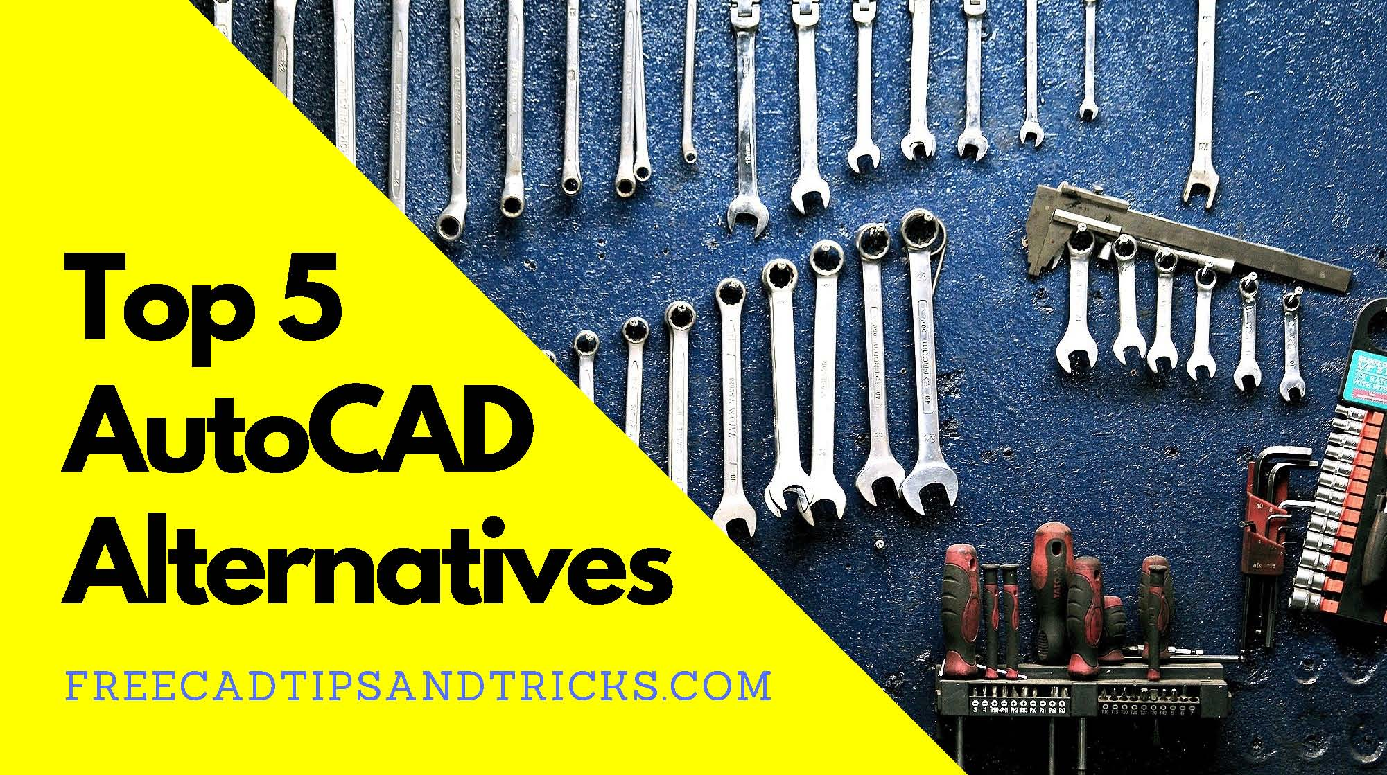 AutoCAD: Top 5 Affordable AutoCAD Alternatives - Free CAD Tips And