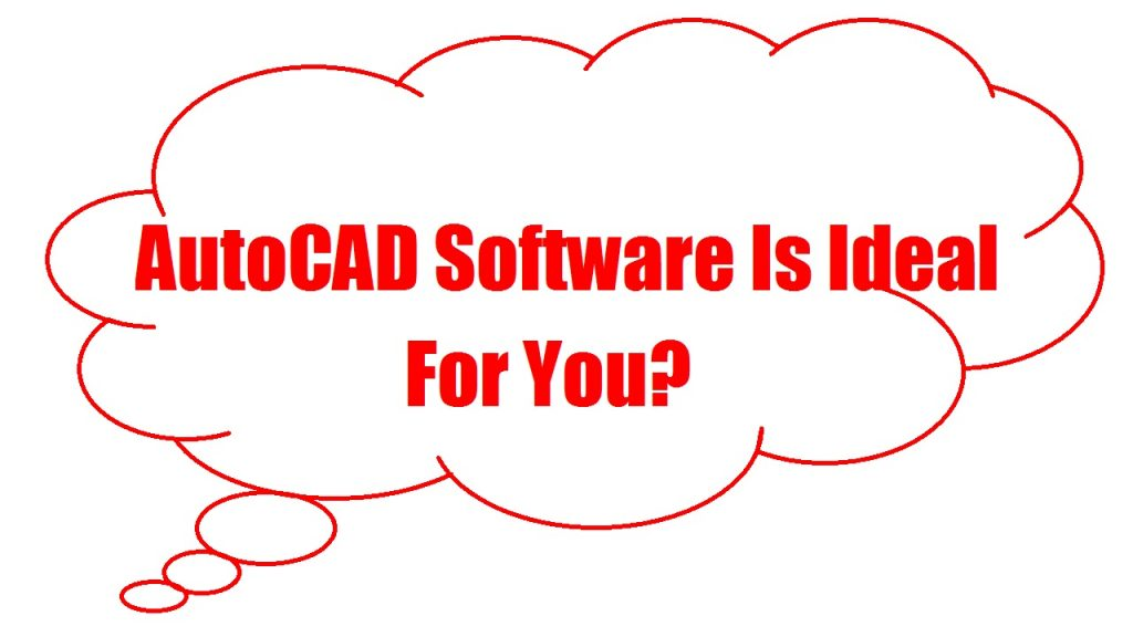 Which AutoCAD Software is ideal for you?