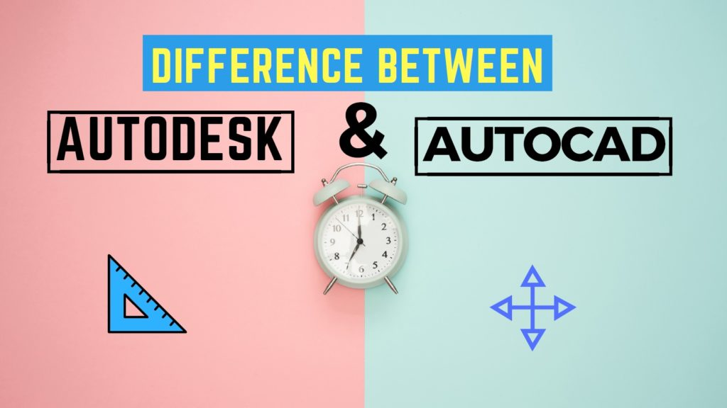 Difference Between Autodesk and AutoCAD